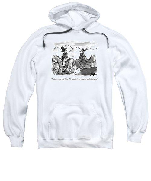 I Think It's Your Cap Sweatshirt