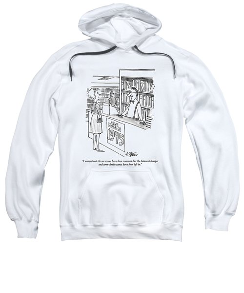 I Understand The Sex Scenes Have Been Removed But Sweatshirt by Peter Steiner