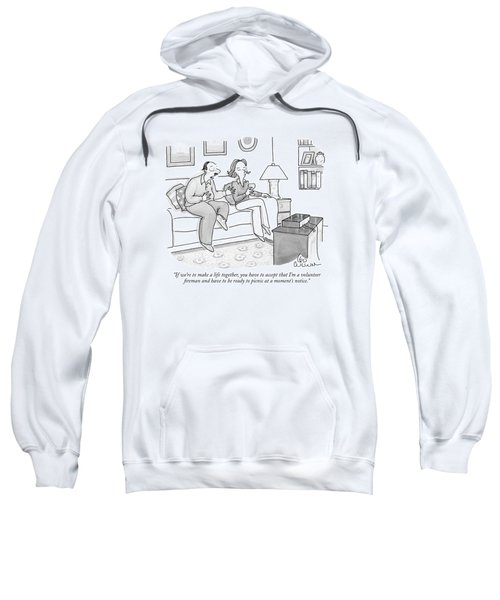 If We're To Make A Life Together Sweatshirt