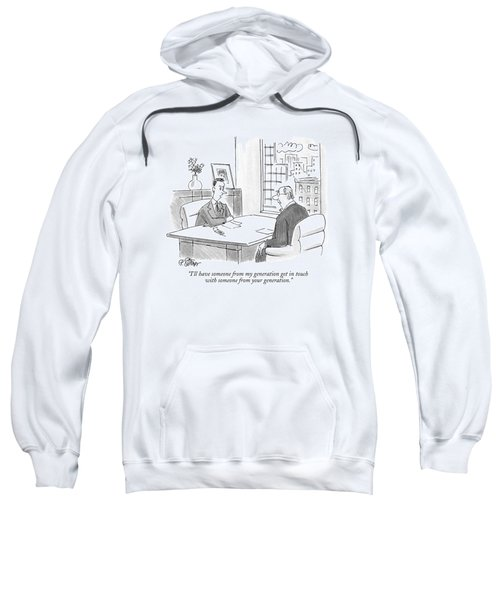 I'll Have Someone From My Generation Get In Touch Sweatshirt