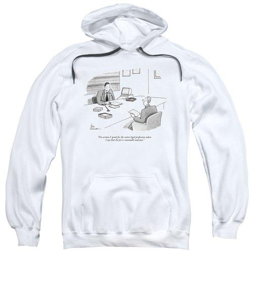 I'm Certain I Speak For The Entire Legal Sweatshirt