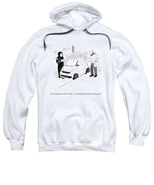 I'm Not Paying The Whole Thing- It's Only Taking Sweatshirt