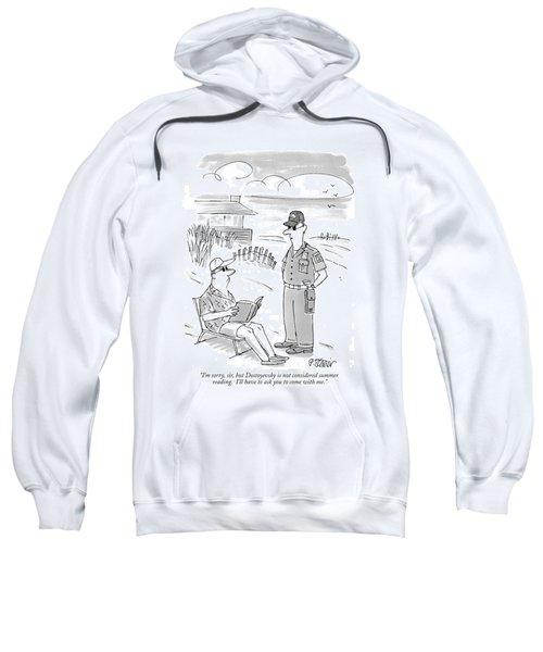 I'm Sorry, Sir, But Dostoyevsky Is Not Considered Sweatshirt