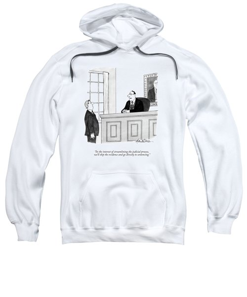 In The Interest Of Streamlining The Judicial Sweatshirt