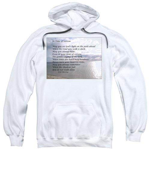 In Time Of Sorrow Sweatshirt