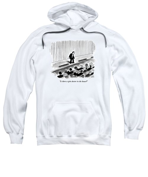 Is There A Spin Doctor In The House? Sweatshirt