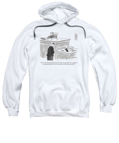 Isn't It True That You Did Not Love The Victim Sweatshirt