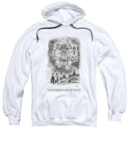 It Appears To Be Siva Sweatshirt