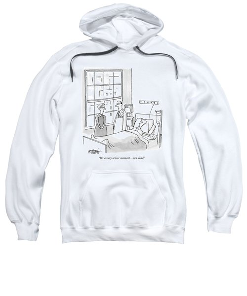 It's A Very Senior Moment - He's Dead Sweatshirt