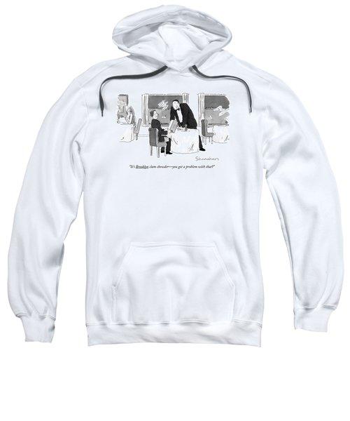 It's Brooklyn Clam Chowder - You Got A Problem Sweatshirt