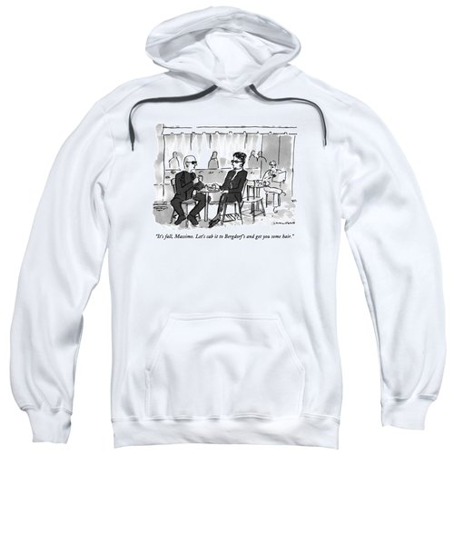 It's Fall, Massimo.  Let's Cab It To Bergdorf's Sweatshirt