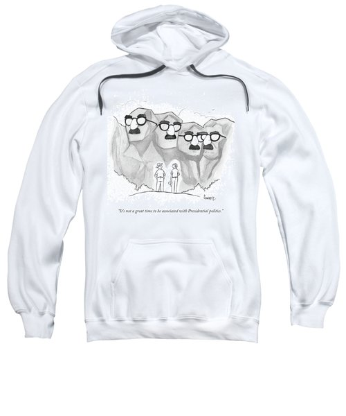 It's Not A Great Time To Be Associated Sweatshirt