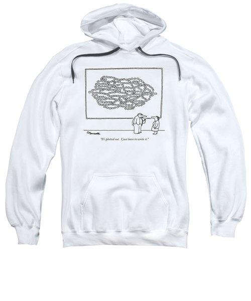 It's Plotted Out.  I Just Have To Write It Sweatshirt