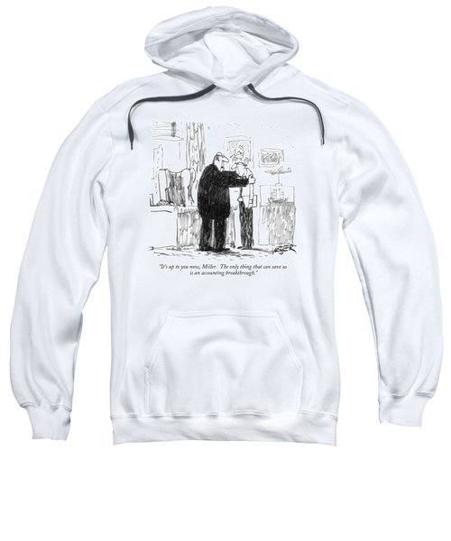 It's Up To You Now Sweatshirt