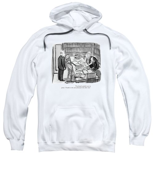 I've Found A Perfect Case In Point. Trouble Sweatshirt