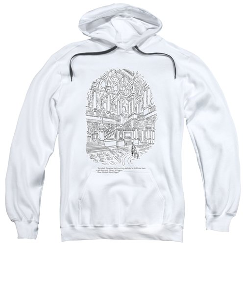 Just Think! Every Book That's Ever Been Published Sweatshirt