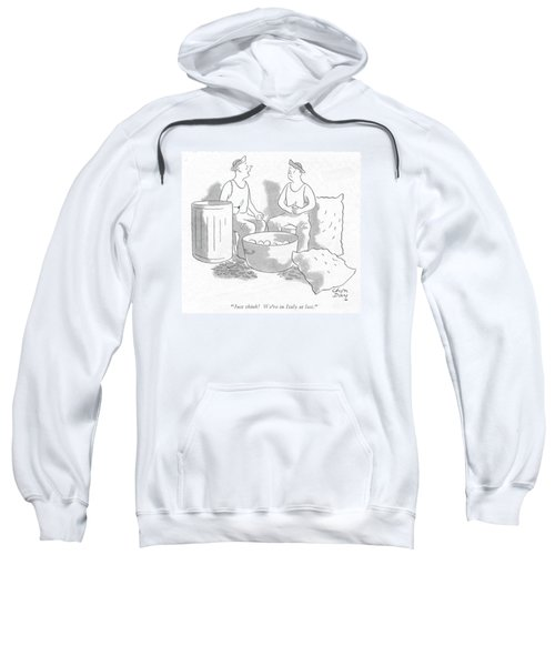 Just Think! We're In Italy At Last Sweatshirt by Chon Day