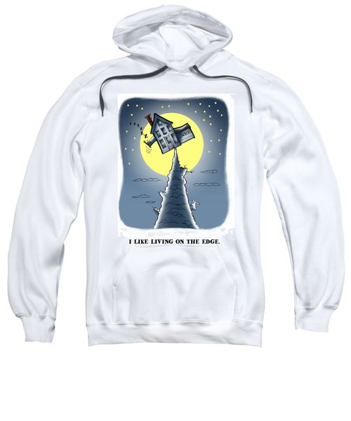 Living On The Edge Sweatshirt