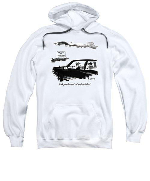 Lock Your Door And Roll Up The Window Sweatshirt