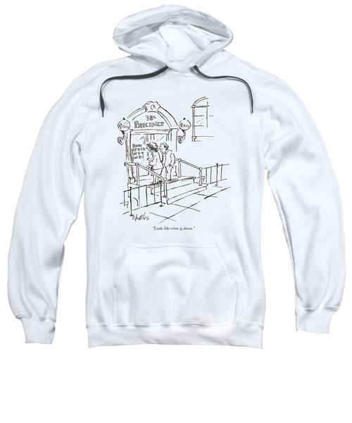 Looks Like Crime Is Down Sweatshirt