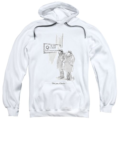 Not You, Charlie Sweatshirt