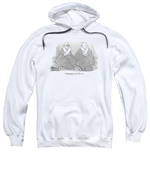 Nothing Happens Next. This Is It Sweatshirt