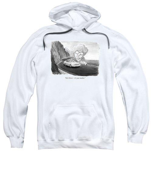 Oh, Christ - It's Your Mother Sweatshirt