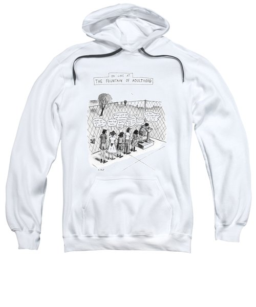 On Line At The Fountain Of Adulthood: Watch Sweatshirt