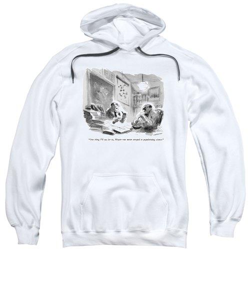 One Thing I'll Say Sweatshirt