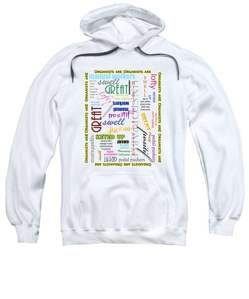 Organists Are Everything Sweatshirt
