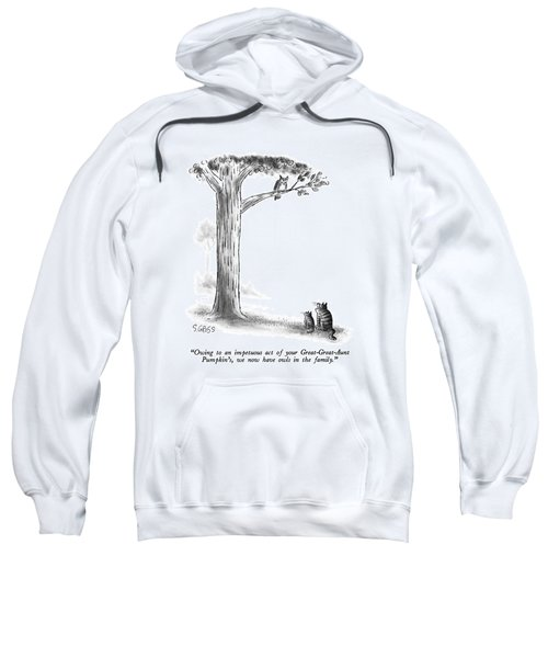 Owing To An Impetuous Act Sweatshirt