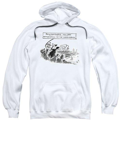 Philosopher's Holiday Wittgenstein At The World Sweatshirt