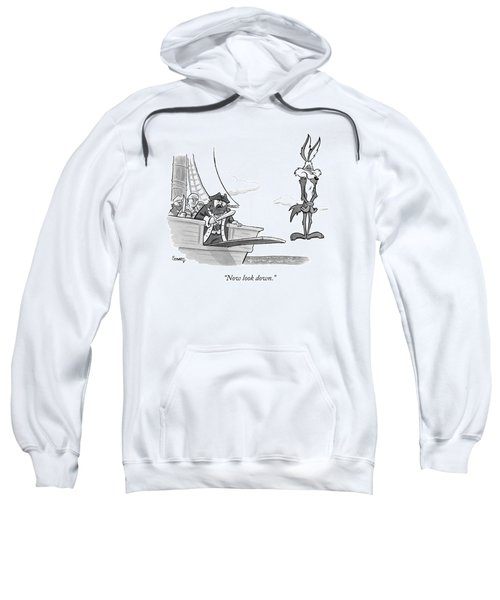 Pirates Speak To Wile E. Coyote Sweatshirt