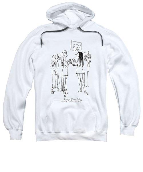 Princeton, Did You Say?  How Interesting.   I'm Sweatshirt