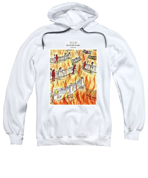 Recycling In Hell Unbent Paper Clips Sweatshirt