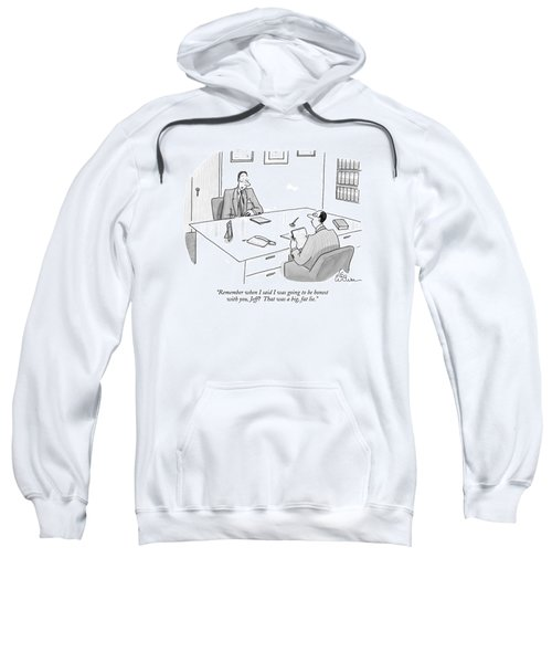 Remember When I Said I Was Going To Be Honest Sweatshirt