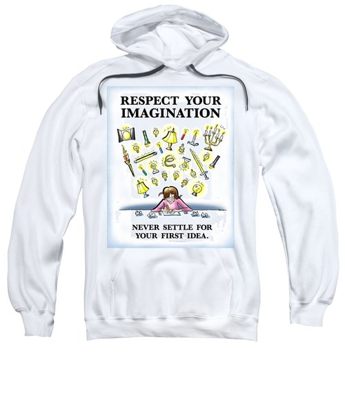 Respect Your Imagination Sweatshirt