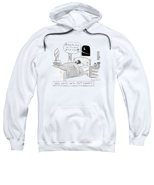'snow White And The 24/7 Dwarfs Sweatshirt