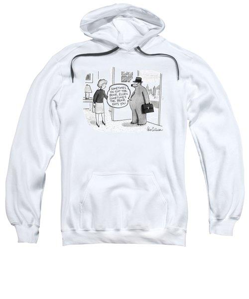 Sometimes You Eat The Bear Sweatshirt