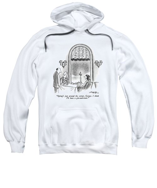 Spring's Just Around The Corner Sweatshirt
