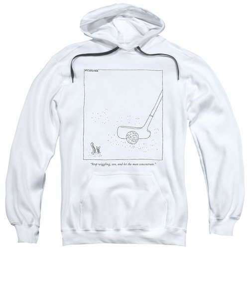 Stop Wiggling Sweatshirt