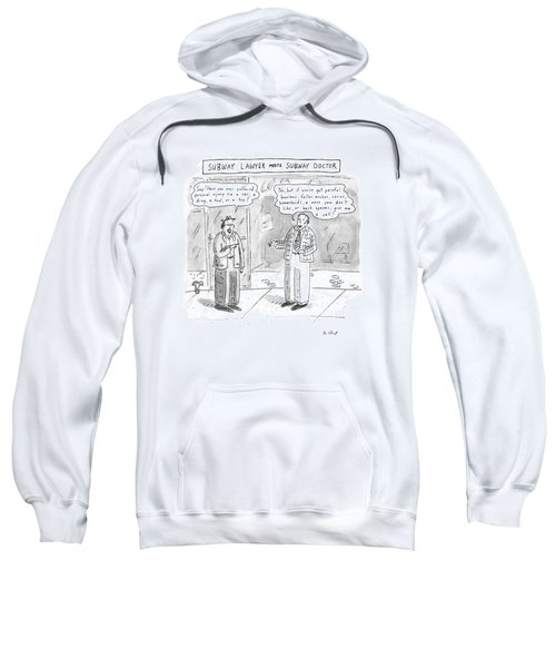 Subway Lawyer Meets Subway Doctor Sweatshirt