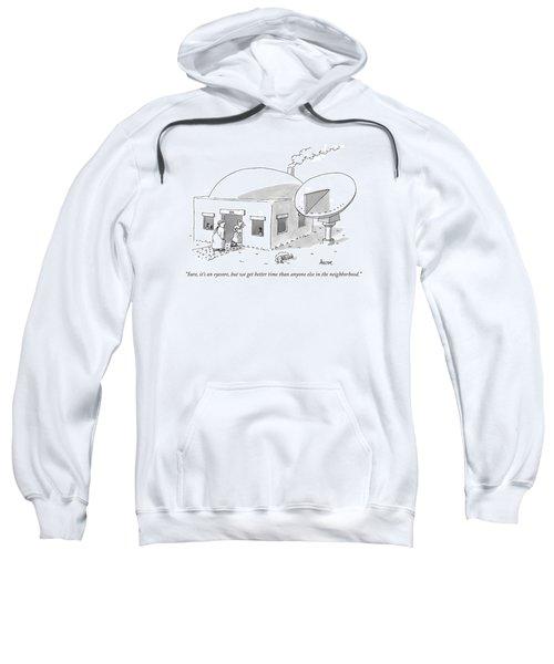 Sure, It's An Eyesore, But We Get Better Time Sweatshirt