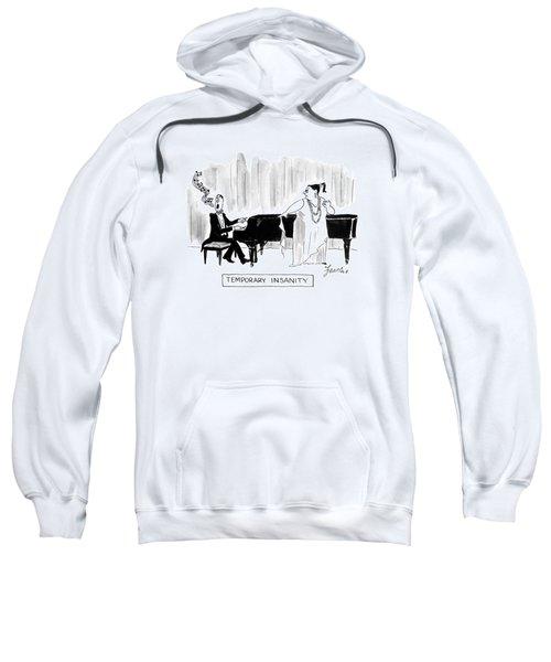 Temporary Insanity Sweatshirt