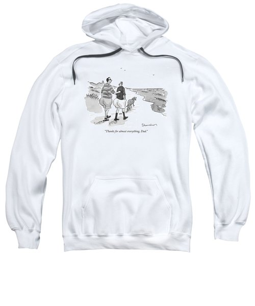 Thanks For Almost Everything Sweatshirt by Danny Shanahan