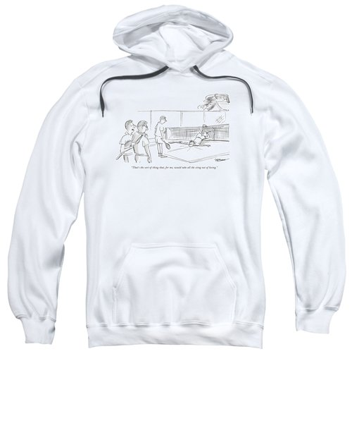 That's The Sort Of Thing That Sweatshirt