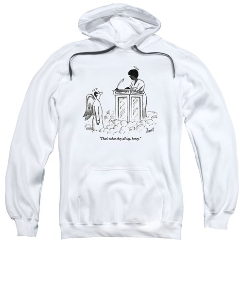 That's What They All Say Sweatshirt