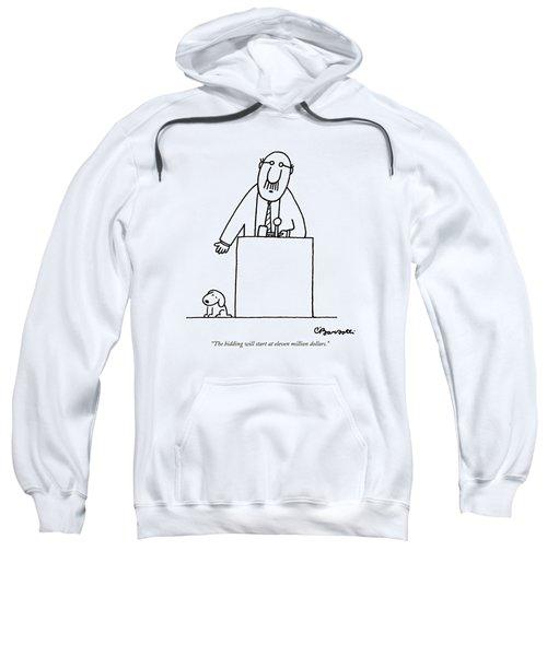 The Bidding Will Start At Eleven Million Dollars Sweatshirt by Charles Barsotti