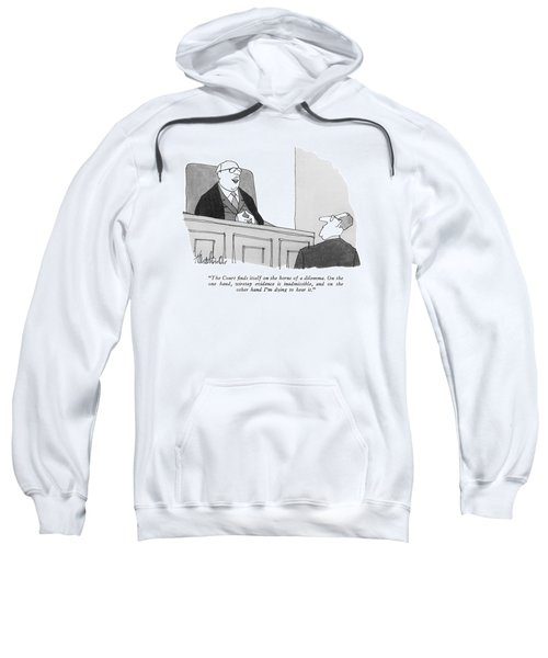 The Court Finds Itself On The Horns Of A Dilemma Sweatshirt