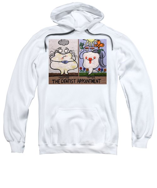 The Dentist Appointment Dental Art By Anthony Falbo Sweatshirt